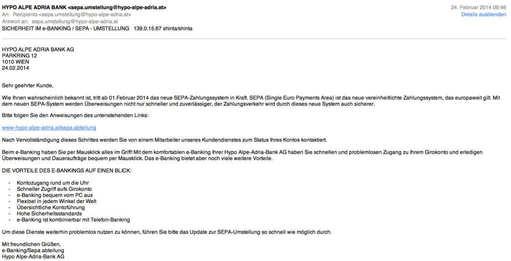 Hypo Alpe Adria: Jetzt werden im Namen der angeschlagenen Bank auch noch Spam-Mails verschickt. Gut gemacht, aber hat mit der Bank nichts zu tun. (24.02.2014)