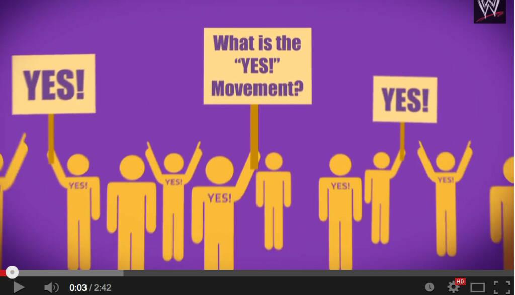The Yes! Movement - https://www.youtube.com/watch?v=jCtV8uRxJ1g, © WWE-Inc.   (27.04.2014)