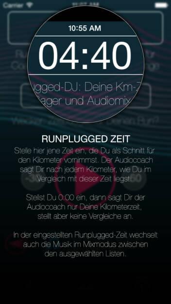 (APP) Runplugged Zeit: Stelle die Zeit ein, die Du Dir als Schnitt für den Kilometer vornimmst. Der Audiocoach sagt Dir nach jedem Kilometer, wie Du im Vergleich mit dieser Zeit liegst. Stellst Du 0:00 ein, dann sagt Dir der Audiocoach nur Deine Kilometerzeit, stellt aber keine Vergleiche an. In der eingestellten Runplugged-Zeit wechselt auch die Musik im Mixmodus zwischen den ausgewählten Listen - Appdownload unter http://bit.ly/1lbuMA9 (10.05.2014)