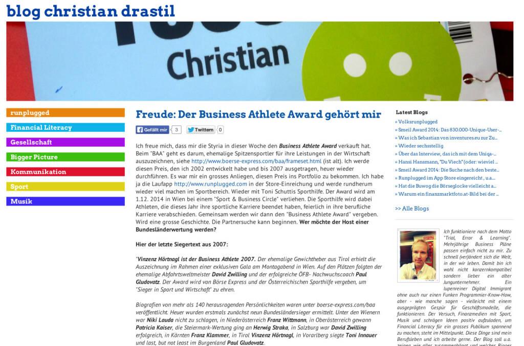 Ausblick: Am 1.12. wird mit der Sporthilfe der Runplugged Business Athlete Award an ehemalige Spitzensportler, die jetzt in der Wirtschaft erfolgreich sind, vergeben - http://www.christian-drastil.com/blog/2014/04/25/freude_der_business_athlete_award_gehort_mir (10.05.2014)