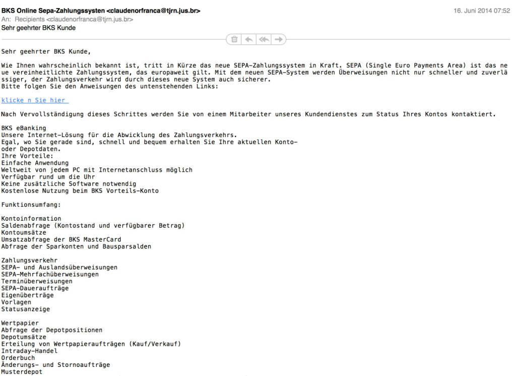 SEPA-Spam-Opfer BKS (als vermeintlicher Aussender). Die Mail-Adressen sagen aber ohnedies alles (16.06.2014)