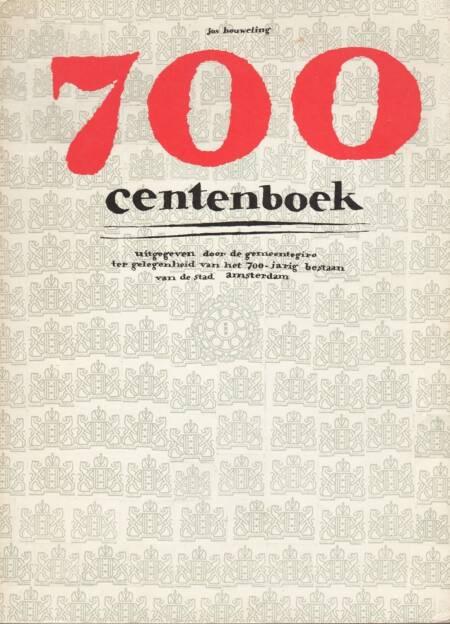 Jos Houweling - 700 centenboek, Gemeentegiro, 1975, Cover, http://josefchladek.com/book/jos_houweling_-_700_centenboek_uitgegeven_door_de_gemeentegiro_ter_gelegenheid_van_het_700, © (c) josefchladek.com (06.07.2014)