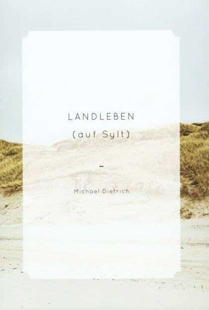 Michael Dietrich - Landleben (auf Sylt), The Velvet Cell, 2014, Cover, http://josefchladek.com/book/michael_dietrich_-_landleben_auf_sylt, © (c) josefchladek.com (08.07.2014)