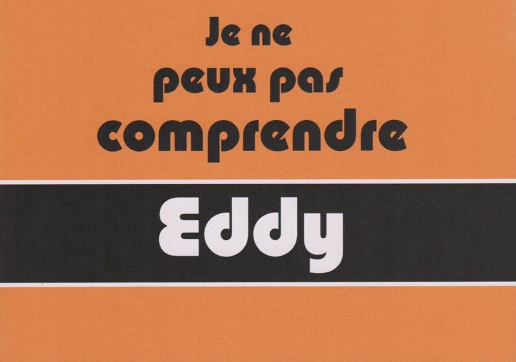 Andrew G. Smith - Je ne peux pas comprendre Eddy, bymyi, 2014, Cover, http://josefchladek.com/book/andrew_g_smith_-_je_ne_peux_pas_comprendre_eddy, © (c) josefchladek.com (13.07.2014)