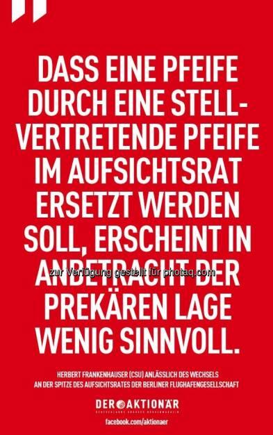 Werbung im Der Aktionär: Der Rücktritt von Berlins Regierendem Bürgermeister Klaus Wowereit als Aufsichtsratschef der Berliner Flughafengesellschaft sorgt weiter für Schlagzeilen. Wie bewerten Sie die Lage?, meint Bernd Förtsch (c) Der Aktionär (11.01.2013)