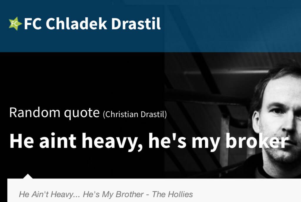 He aint heavy, he`s my broker (18.07.2014)