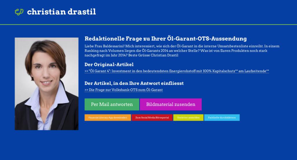Redaktionelle Rückfrage (10) zur Volksbank-OTS Öl-Garant an Alexandra Baldessarini http://christian-drastil.com/spreadit/all (22.07.2014)