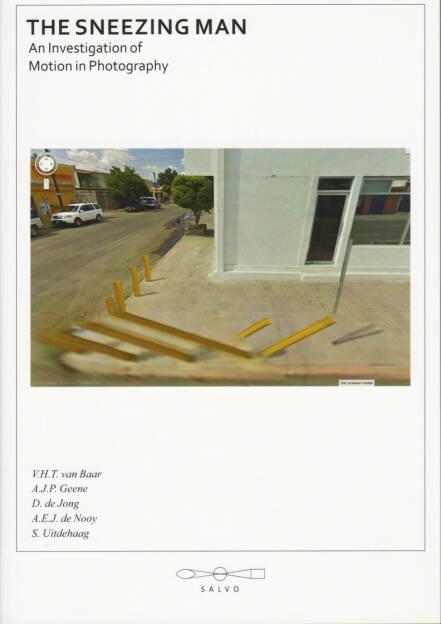 """The Sneezing Man"" – An investigation of Motion in Photography - Anne Geene, Arjan de Nooy, David de Jong, Sander Uitdehaag, Vincent van Baar, Salvo-periodiek, 2014, Cover -http://josefchladek.com/book/the_sneezing_man_an_investigation_of_motion_in_photography, © (c) josefchladek.com (25.07.2014)"