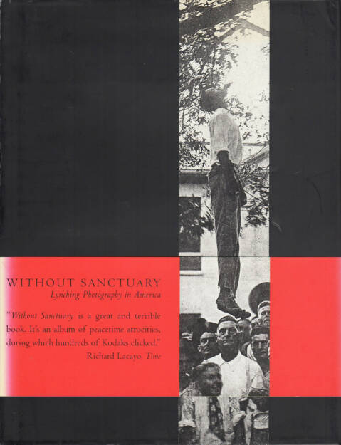 James Allen (Ed.) - Without Sanctuary: Lynching Photography in America, Twin Palms, 2000, Cover - http://josefchladek.com/book/james_allen_ed_-_without_sanctuary_lynching_photography_in_america, © (c) josefchladek.com (26.07.2014)