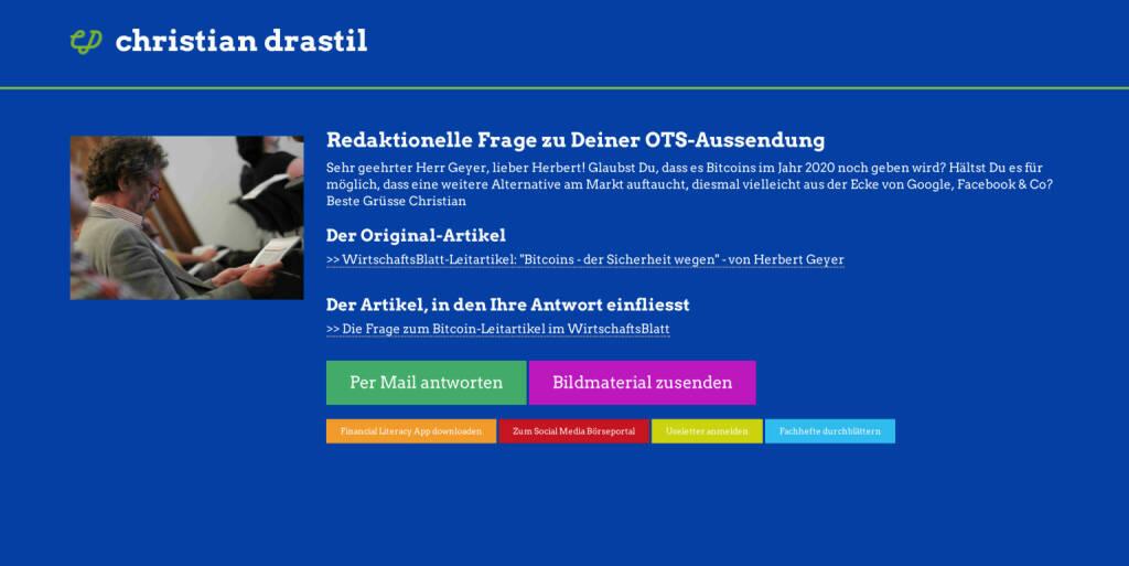 Redaktionelle Rückfrage (17) zum Bitcoin-Leitartikel des WirtschaftsBlatts an Herbert Geyer http://christian-drastil.com/spreadit/all (06.08.2014)