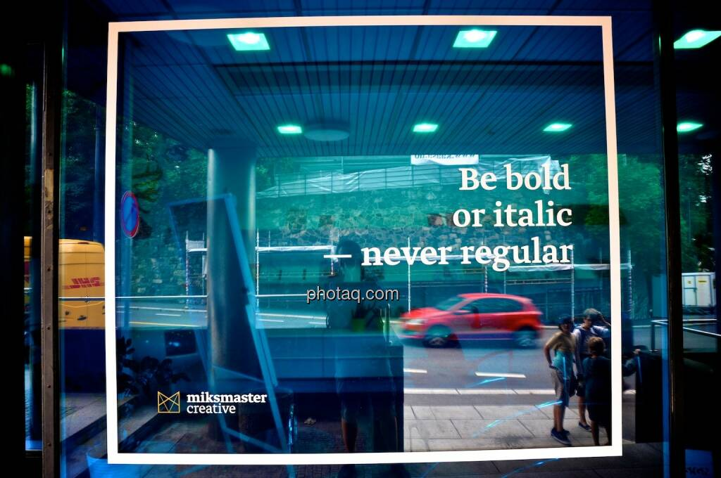 Be bold or italic never regular, Fonts, Schriften (miksmaster creative), © photaq.com (06.08.2014)