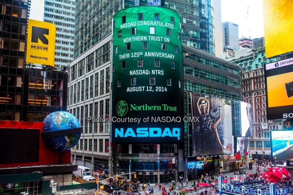 NASDAQ congratulates Northern Trust on their 125th anniversary  #NT125 #dreamBIG $NTRS  Source: http://facebook.com/NASDAQ (13.08.2014)