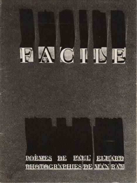 Paul Eluard, Man Ray - Facile 3800-5000 Euro - http://josefchladek.com/book/paul_eluard_-_facile (17.08.2014)