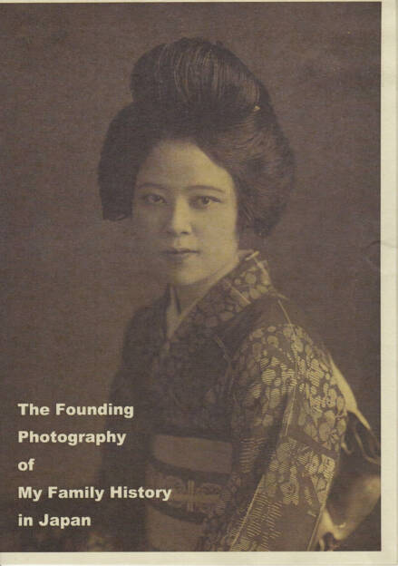 Gen Matsueda - The Founding Photography of My Family History in Japan, Self published, 2014, Cover - http://josefchladek.com/book/gen_matsueda_-_the_founding_photography_of_my_family_history_in_japan, © (c) josefchladek.com (28.08.2014)