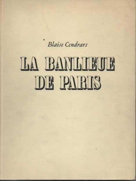 Robert Doisneau and Blaise Cendrars - La banlieue de Paris, 200-350 Euro, http://josefchladek.com/book/blaise_doisneau_cendrars_-_la_banlieue_de_paris (07.09.2014)