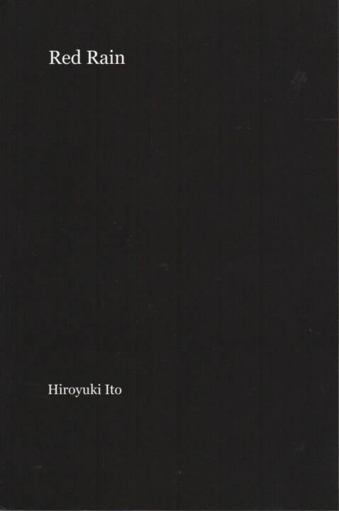 Hiroyuki Ito - Red Rain, Blurb, 2012, Cover - http://josefchladek.com/book/hiroyuki_ito_-_red_rain