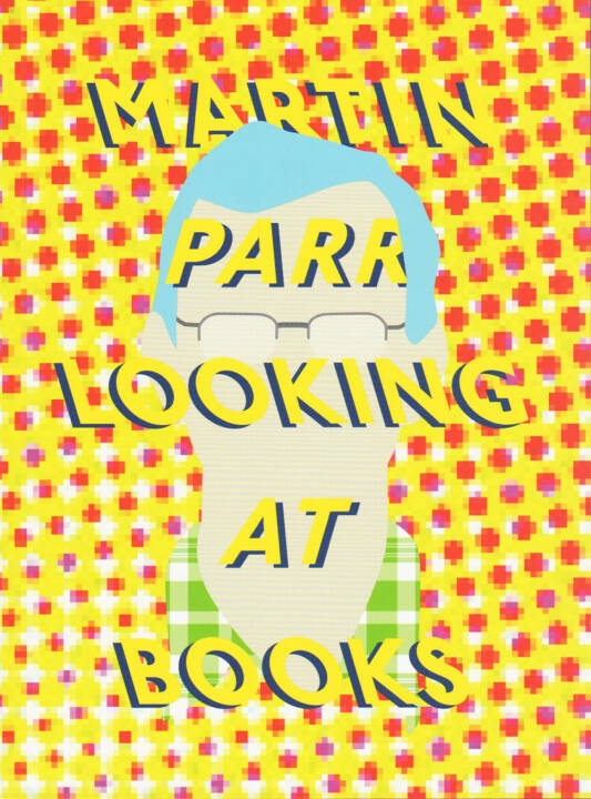 Roger Eberhard - Martin Parr looking at books, b.frank books, Zürich, 2014, Cover - http://josefchladek.com/book/roger_eberhard_-_martin_parr_looking_at_books