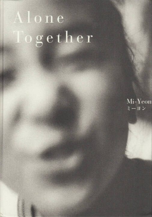 Mi-Yeon - Alone Together, kaya books, 2014, Cover - http://josefchladek.com/book/mi-yeon_-_alone_together