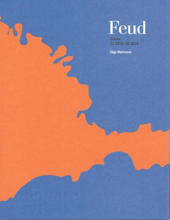 Olga Matveeva - Feud, AnzenbergerEdition, 2014, Cover - http://josefchladek.com/book/olga_matveeva_-_feud_1