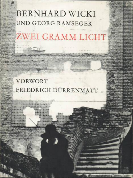 Bernhard Wicki - Zwei Gramm Licht - 150-250 Euro , http://josefchladek.com/book/bernhard_und_georg_ramseger_wicki_-_zwei_gramm_licht (21.09.2014)