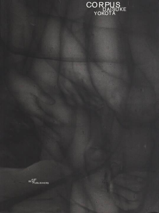 Daisuke Yokota - Corpus, Artbeat Publishers 2014, Cover - http://josefchladek.com/book/daisuke_yokota_-_corpus