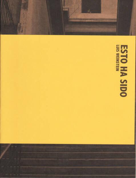 Luis Weinstein - Esto Ha Sido, Self published 2014, Cover - http://josefchladek.com/book/luis_weinstein_-_esto_ha_sido, © (c) josefchladek.com (09.10.2014)