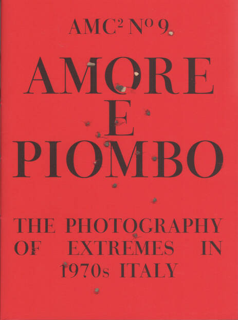 Amc2 journal Issue 9 - Amore e Piombo: The Photography of Extremes in 1970s Italy, AMC 2014, Cover - http://josefchladek.com/book/amc2_journal_issue_9_-_amore_e_piombo_the_photography_of_extremes_in_1970s_italy_-_edited_by_federica_chiocchetti_and_roger_hargreaves, © (c) josefchladek.com (11.10.2014)