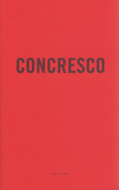 David Galjaard - Concresco, 2012, 200-250 Euro, http://josefchladek.com/book/david_galjaard_-_concresco (12.10.2014)