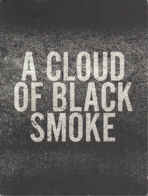Halil (Ed.) - A Cloud of Black Smoke. Photographs of Turkey 1968-72, 2007, 200-270-Euro, http://josefchladek.com/book/halil_ed_-_a_cloud_of_black_smoke_photographs_of_turkey_1968-72 (12.10.2014)