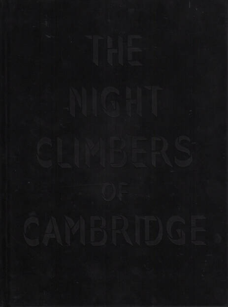 Thomas Mailaender - The Night Climbers of Cambridge, Archive of Modern Conflict 2014, Cover - http://josefchladek.com/book/thomas_mailaender_-_the_night_climbers_of_cambridge_noel_edward_symington, © (c) josefchladek.com (18.10.2014)