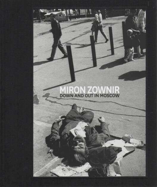 Miron Zownir - Down and Out in Moscow, Pogo Books 2014, Cover - http://josefchladek.com/book/miron_zownir_-_down_and_out_in_moscow, © (c) josefchladek.com (21.10.2014)