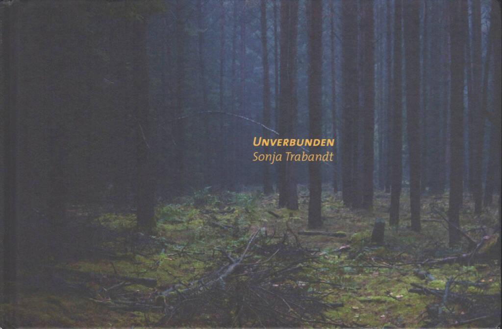 Sonja Trabandt - Unverbunden, Einer Books 2014, Cover - http://josefchladek.com/book/sonja_trabandt_-_unverbunden, © (c) josefchladek.com (30.10.2014)