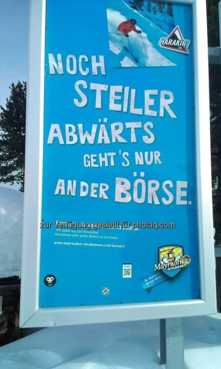 Noch steiler abwärts gehts nur an der Börse - fotografiert von Nikolaus Jilch (Die Presse) im Skiurlaub, mit freundlicher Genehmigung von Niko
