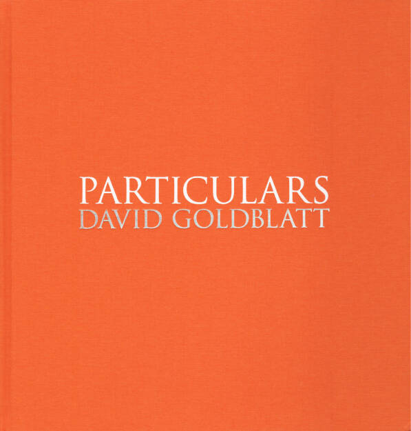 David Goldblatt - Particulars, Steidl 2014, Cover - http://josefchladek.com/book/david_goldblatt_-_particulars, © (c) josefchladek.com (21.11.2014)