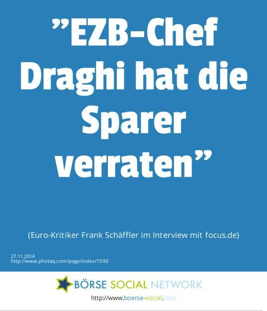 EZB-Chef Draghi hat die Sparer verraten (Euro-Kritiker Frank Schäffler im Interview mit focus.de) (27.11.2014)