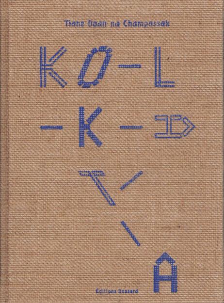 Tiane Doan na Champassak - Kolkata - Edition Bessard 2014, Cover -http://josefchladek.com/book/tiane_doan_na_champassak_-_kolkata, © (c) josefchladek.com (28.11.2014)