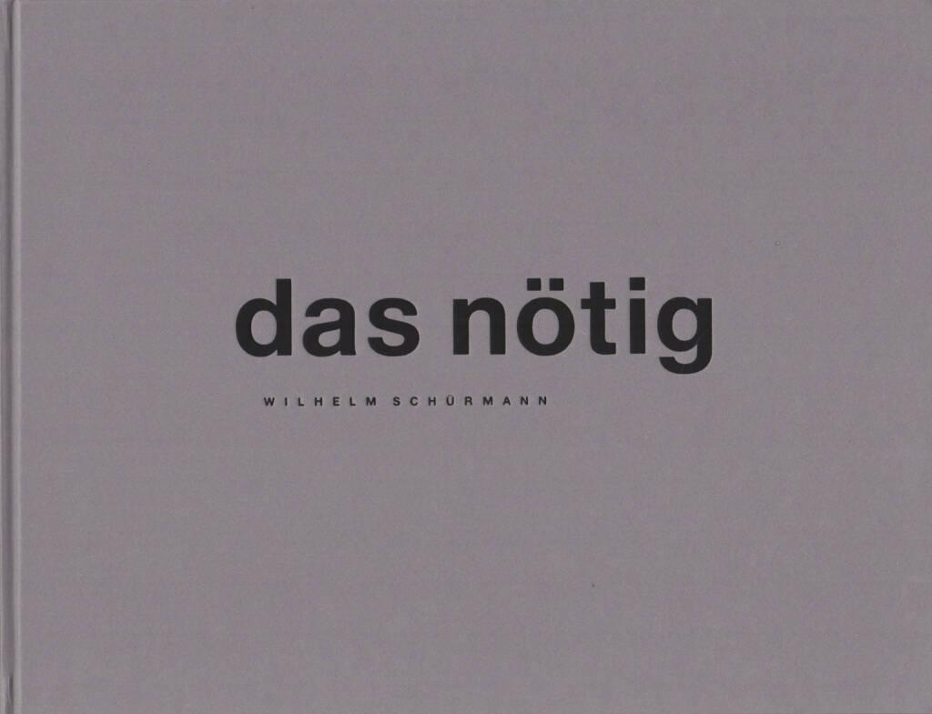 Wilhelm Schürmann - das nötig, Editions Travers 1990, Cover - http://josefchladek.com/book/wilhelm_schurmann_-_das_notig, © (c) josefchladek.com (30.11.2014)
