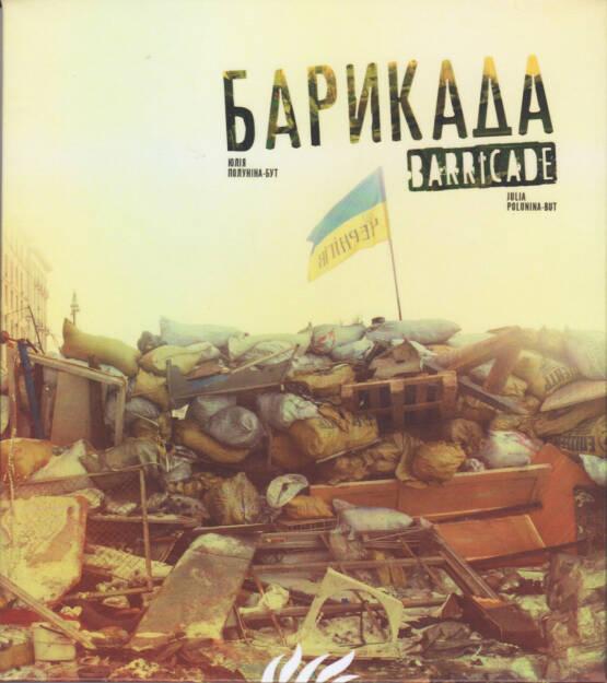 Julia Polunina-But - Barricade, Luta Sprava Publishing 2014, Cover - http://josefchladek.com/book/julia_polunina-but_-_barricade, © (c) josefchladek.com (02.12.2014)