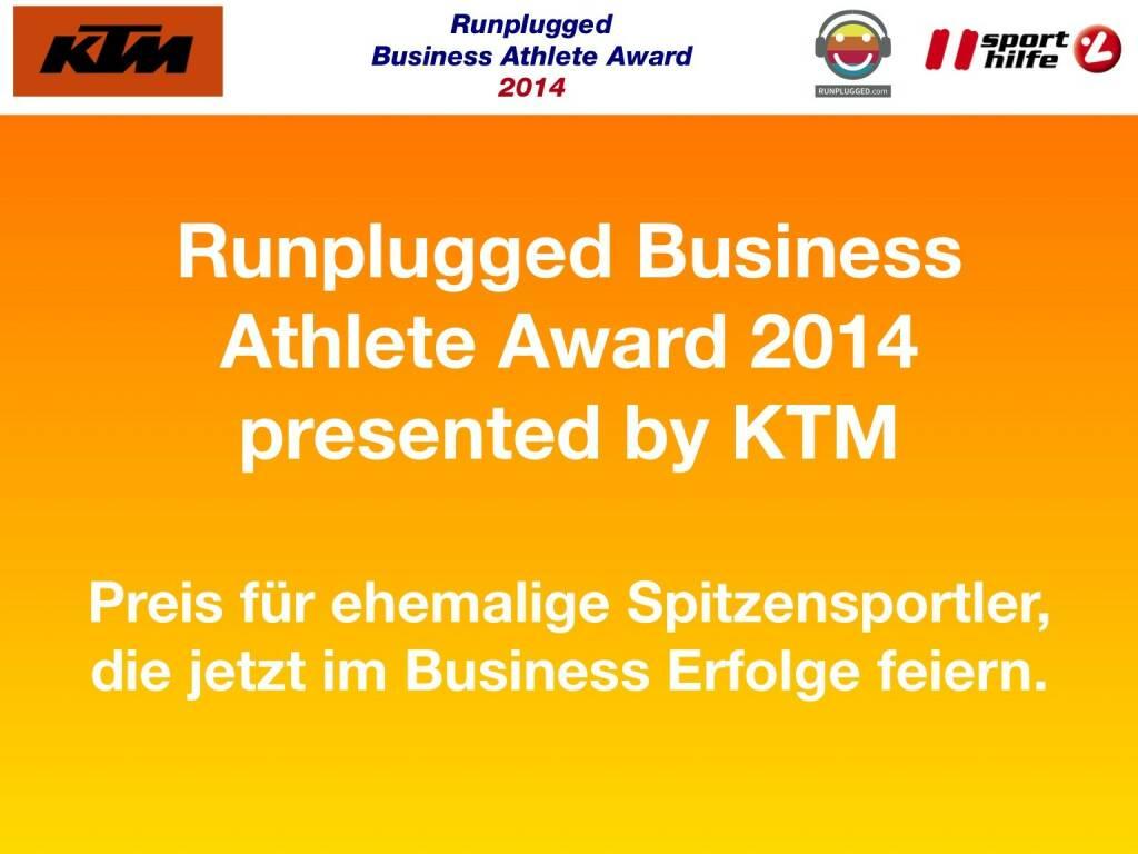 Runplugged Business Athlete Award 2014 presented by KTM Preis für ehemalige Spitzensportler, die jetzt im Business Erfolge feiern. (02.12.2014)