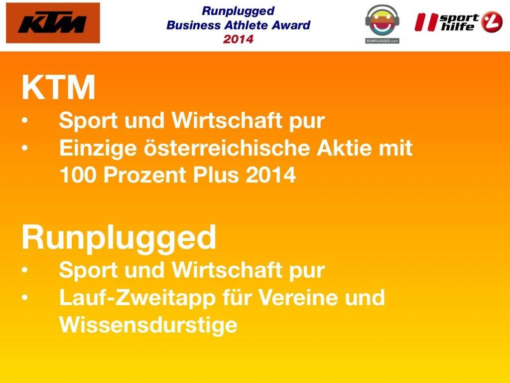 KTM: Sport und Wirtschaft pur, Einzige österreichische Aktie mit 100 Prozent Plus 2014  Runplugged: Sport und Wirtschaft pur, Lauf-Zweitapp für Vereine und Wissensdurstige (02.12.2014)
