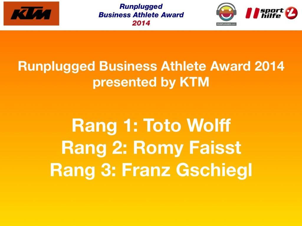 Runplugged Business Athlete Award 2014 presented by KTM : Rang 1: Toto Wolff, Rang 2: Romy Faisst, Rang 3: Franz Gschiegl (02.12.2014)