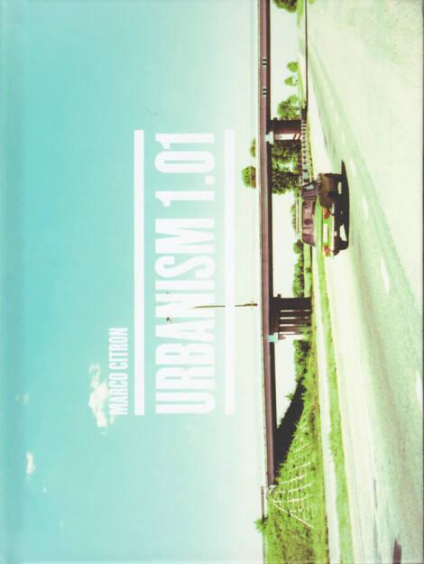Marco Citron - Urbanism 1.01, Danilo Montanari 2014, Cover - http://josefchladek.com/book/marco_citron_-_urbanism_101, © (c) josefchladek.com (09.12.2014)