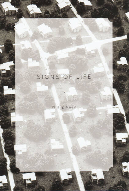 Phillip Reed - Signs of Life, The Velvet Cell 2014, Cover - http://josefchladek.com/book/phillip_reed_-_signs_of_life, © (c) josefchladek.com (19.12.2014)