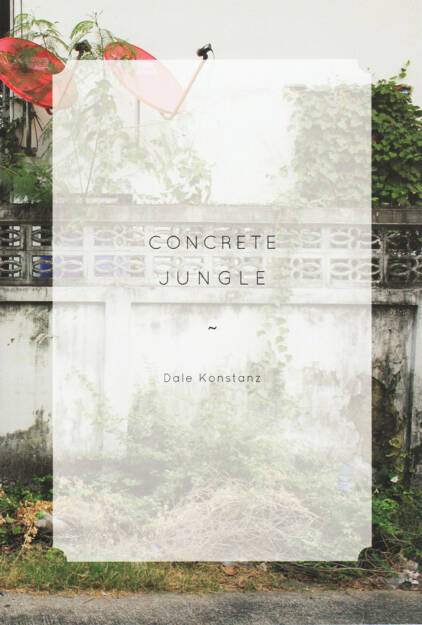 Dale Konstanz - Concrete Jungle, The Velvet Cell 2014, Cover - http://josefchladek.com/book/dale_konstanz_-_concrete_jungle, © (c) josefchladek.com (22.12.2014)