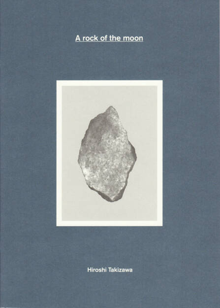 Hiroshi Takizawa - A rock of the moon (new version), Self published 2014, Cover - http://josefchladek.com/book/hiroshi_takizawa_-_a_rock_of_the_moon_new_version, © (c) josefchladek.com (26.12.2014)