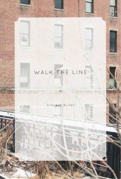 Vincent Buller - Walk the Line, The Velvet Cell 2014, Cover - http://josefchladek.com/book/vincent_buller_-_walk_the_line, © (c) josefchladek.com (28.12.2014)