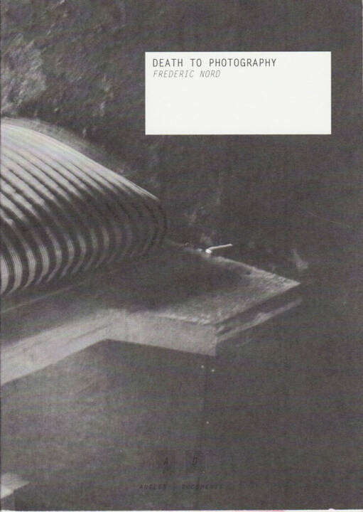 Fredric Nord - Death To Photography, Antler Press 2014, Cover - http://josefchladek.com/book/fredric_nord_-_death_to_photography