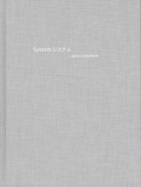 Jens Liebchen - System, White-Press/Peperoni Books 2014, Cover - http://josefchladek.com/book/jens_liebchen_-_system, © (c) josefchladek.com (03.01.2015)