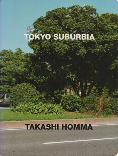 Takashi Homma - Tokyo Suburbia, Korinsha Press 1998, Cover - http://josefchladek.com/book/takashi_homma_-_tokyo_suburbia, © (c) josefchladek.com (11.01.2015)