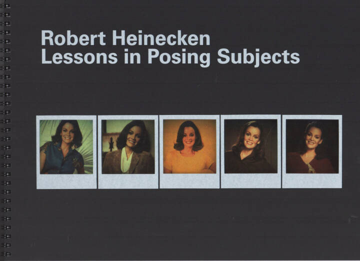 Robert Heinecken - Lessons in Posing Subjects, Triangle Books/WIELS 2014, Cover - http://josefchladek.com/book/robert_heinecken_-_lessons_in_posing_subjects